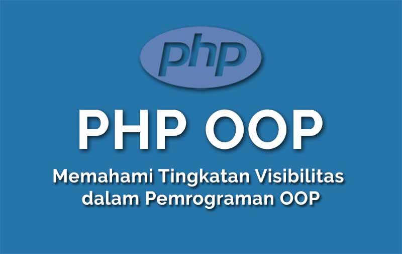 Beberapa fungsi visibilitas oop di php