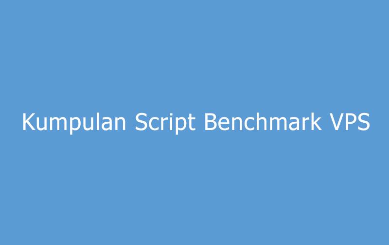 Kumpulan script benchmark vps server