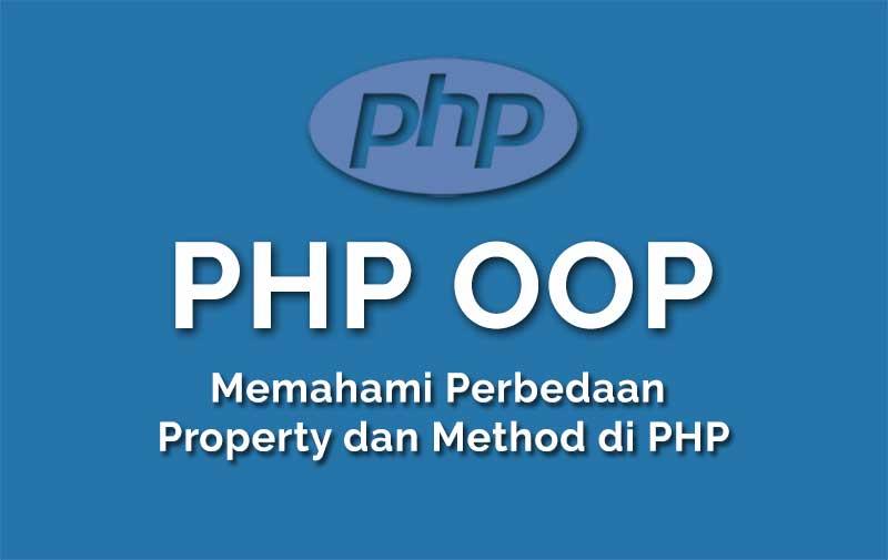 Perbedaan property dan method di php