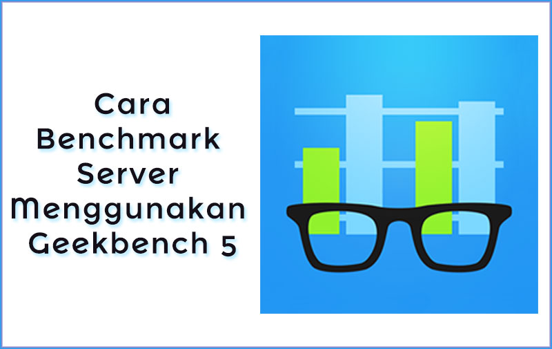 Cara benchmark server menggunakan geekbench 5