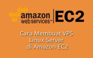 Cara membuat VPS di Amazon EC2
