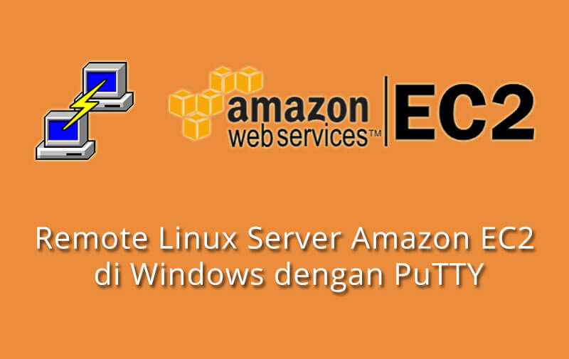 Cara Remote Linux Server Amazon EC2 di Windows dengan PuTTY