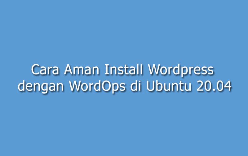 Cara aman install wordpress di vps dengan WordOps